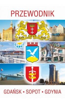Przewodnik Gdańsk, Sopot, Gdynia - Praca zbiorowa - Ebook - 978-83-7898-404-7
