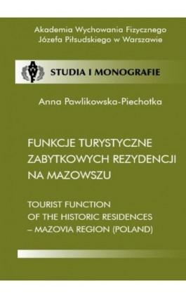 Funkcje turystyczne zabytkowych rezydencji na Mazowszu - Anna Pawlikowska-Piechotka - Ebook - 978-83-89630-67-4