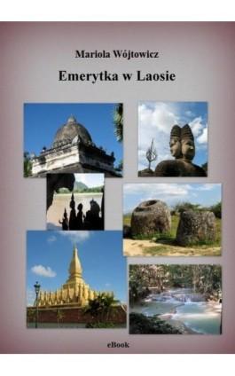 Emerytka w Laosie - Mariola Wójtowicz - Ebook - 978-83-939117-7-6