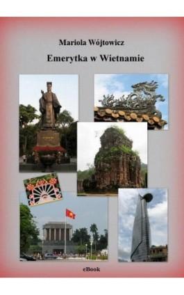 Emerytka w Wietnamie - Mariola Wójtowicz - Ebook - 978-83-939117-4-5