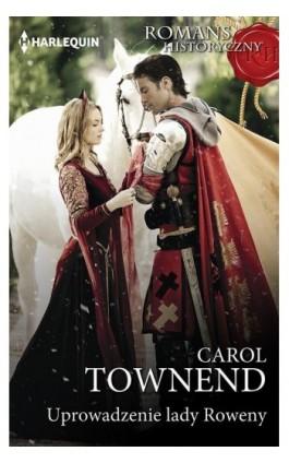 Uprowadzenie lady Roweny - Carol Townend - Ebook - 978-83-276-2878-7