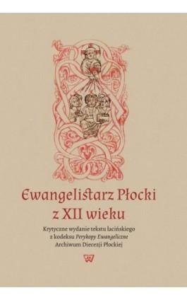 Ewangelistarz Płocki z XII wieku - Ebook - 978-83-8090-265-7