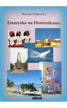 Emerytka na Dominikanie - Mariola Wójtowicz - Ebook - 978-83-936401-4-0