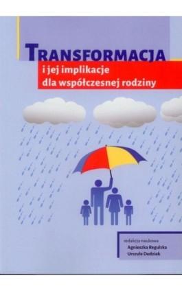 Transformacja i jej implikacje dla współczesnej rodziny - Ebook - 978-83-7549-237-8