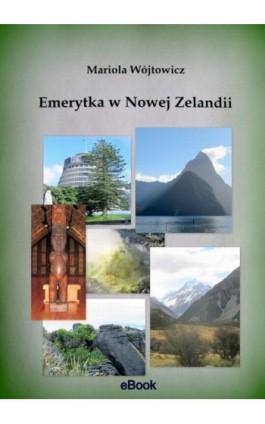 Emerytka w Nowej Zelandii - Mariola Wójtowicz - Ebook - 978-83-936401-5-7