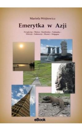 Emerytka w Azji - Mariola Wójtowicz - Ebook - 978-83-936401-8-8