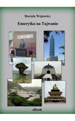Emerytka na Tajwanie - Mariola Wójtowicz - Ebook - 978-83-946964-2-9