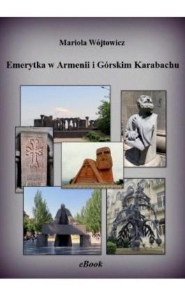 Emerytka w Armenii i Górskim Karabachu - Mariola Wójtowicz - Ebook - 978-83-946964-8-1