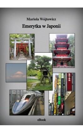 Emerytka w Japonii - Mariola Wójtowicz - Ebook - 978-83-939117-1-4