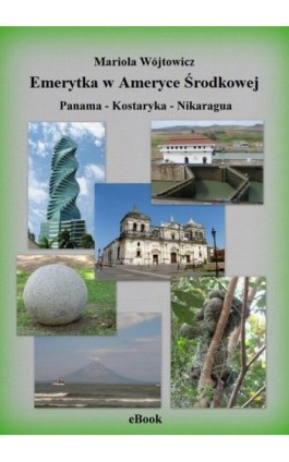 Emerytka w Ameryce Środkowej - Mariola Wójtowicz - Ebook - 978-83-937771-8-1