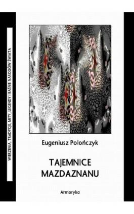 Tajemnice mazdaznanu - Eugeniusz Polończyk - Ebook - 978-83-8064-340-6