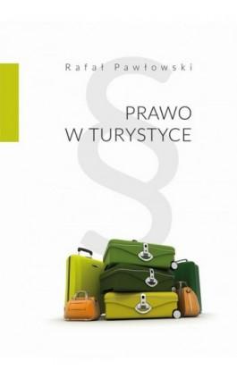 Prawo w turystyce - Rafał Pawłowski - Ebook - 978-83-7133-686-7