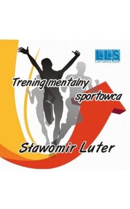 Trening mentalny sportowca - kurs - Sławomir Luter - Audiobook - 978-83-941908-8-0