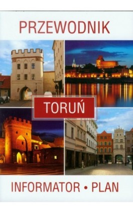 Toruń. Przewodnik, informator, plan - Praca zbiorowa - Ebook - 978-83-7898-432-0