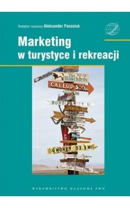 Marketing w turystyce i rekreacji - Aleksander Panasiuk - Ebook - 978-83-01-17527-6