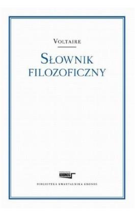 Słownik filozoficzny - Voltaire - Ebook - 978-83-62609-74-1
