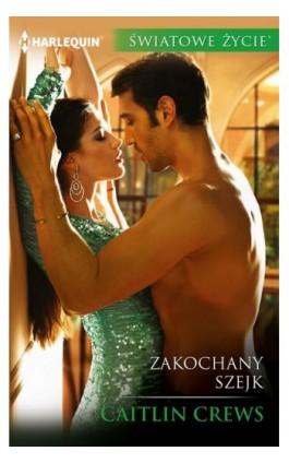 Zakochany szejk - Caitlin Crews - Ebook - 978-83-276-2864-0
