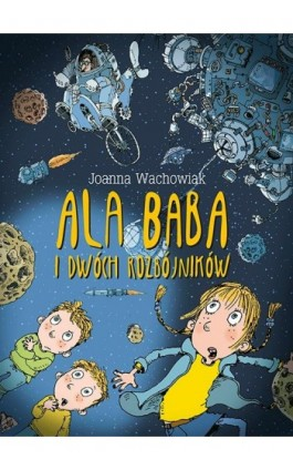 Ala Baba i dwóch rozbójników - Joanna Wachowiak - Ebook - 978-83-7551-514-5