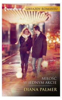 Miłość w jednym akcie - Diana Palmer - Ebook - 978-83-276-2874-9