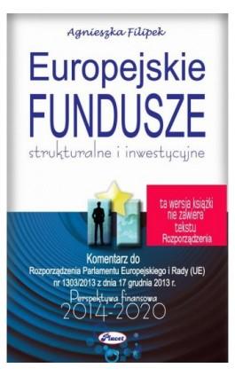 Europejskie fundusze 2014-2020 - Agnieszka Filipek - Ebook - 978-83-7488-069-5