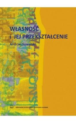Własność i jej przekształcenie - Andrzej Suwalski - Ebook - 978-83-883 3598-3
