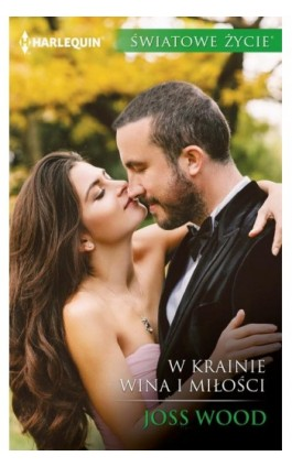 W krainie wina i miłości - Joss Wood - Ebook - 978-83-276-2865-7