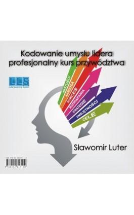 Kodowanie umysłu lidera - Sławomir Luter - Audiobook - 978-83-946171-1-0