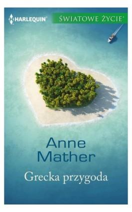 Grecka przygoda - Anne Mather - Ebook - 978-83-276-3018-6