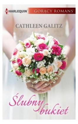 Ślubny bukiet - Cathleen Galitz - Ebook - 978-83-276-3008-7