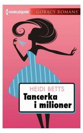 Tancerka i milioner - Heidi Betts - Ebook - 978-83-276-3010-0