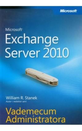 Microsoft Exchange Server 2010 Vademecum Administratora - William R. Stanek - Ebook - 978-83-7541-257-4