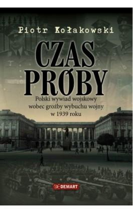 Czas próby - Piotr Kołakowski - Ebook - 978-83-7427-809-6