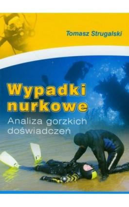 Wypadki nurkowe - Tomasz Strugalski - Ebook - 978-83-7798-142-9