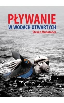 Pływanie w wodach otwartych - Steven Munatones - Ebook - 978-83-64131-07-3