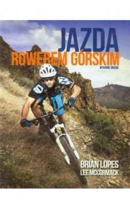 Jazda rowerem górskim - Brian Lopes - Ebook - 978-83-64131-12-7