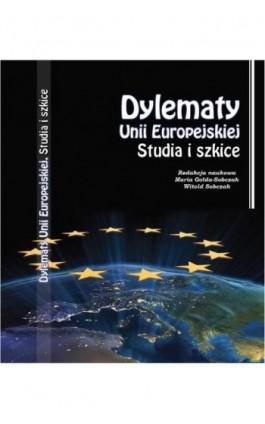 Dylematy Unii Europejskiej - Praca zbiorowa - Ebook - 978-83-65697-07-3