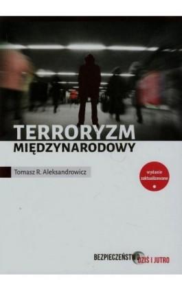 Terroryzm międzynarodowy - Tomasz R. Aleksandrowicz - Ebook - 978-83-64785-06-1