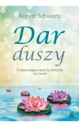 Dar duszy - Robert Schwartz - Ebook - 978-83-63965-28-0