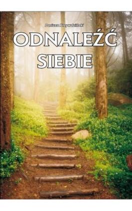 Odnaleźć siebie - Dariusz Krzywdziński - Ebook - 978-83-7900-226-9