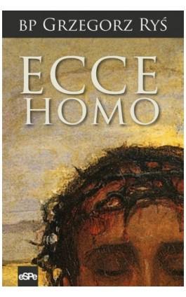 Ecce Homo - Grzegorz Ryś - Ebook - 978-83-7482-600-6