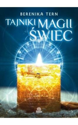 Tajniki magii świec - Berenika Tern - Ebook - 978-83-64645-01-3