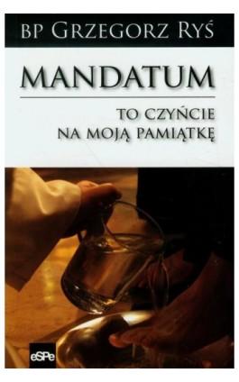 Mandatum To czyńcie na moją pamiątkę - Grzegorz Ryś - Ebook - 978-83-7482-592-4