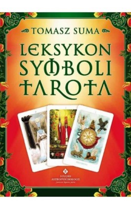 Leksykon symboli Tarota - Tomasz Suma - Ebook - 978-83-7377-554-1
