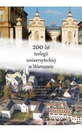 200 lat teologii uniwersyteckiej w Warszawie - Magdalena Butkiewicz - Ebook - 978-83-8090-361-6