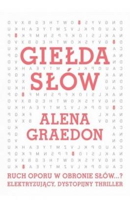 Giełda słów - Alena Graedon - Ebook - 978-83-7985-271-0