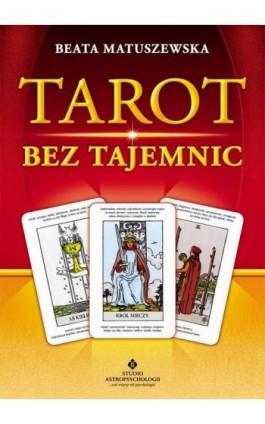 Tarot bez tajemnic - Beata Matuszewska - Ebook - 978-83-7377-633-3