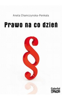 Prawo na co dzień - Aneta Chamczyńska-Penkala - Ebook - 83-919772-2-6