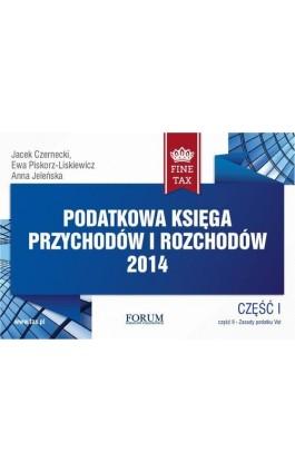 Podatkowa księga przychodów i rozchodów 2014 - Jacek Czernecki - Ebook - 978-83-63913-41-0
