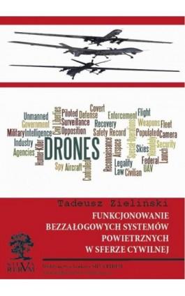 Funkcjonowanie bezzałogowych systemów powietrznych w sferze cywilnej - Tadeusz Zieliński - Ebook - 978-83-64447-39-6