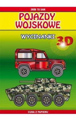 Pojazdy wojskowe. Wycinanki 3D - Krzysztof Tonder - Ebook - 978-83-7898-389-7